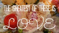 greatest of these is love