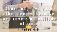 1 Peter 4 8 love deeply