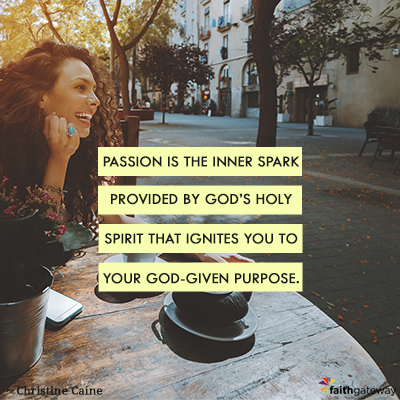Your passion sparks your purpose