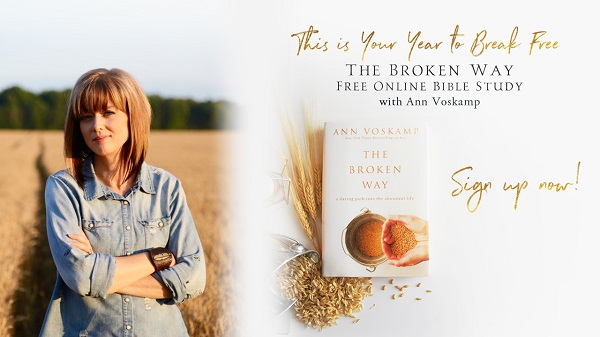 Broken Way Ann Voskamp Online Bible Study
