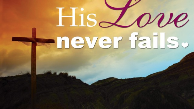 1 Corinthians13 His Love Never Fails