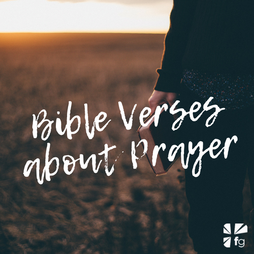 Bible Verses About Prayer 40 Verses To Help You Pray FaithGateway New Praying Quotes