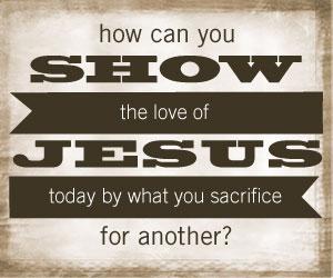 jesus sacrifice love