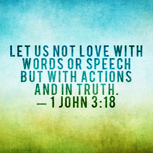 Image result for 1 john 3:18