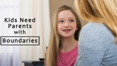 Kids Need Parents with Boundaries