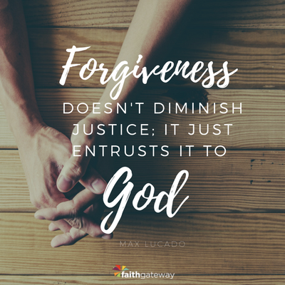 Forgiveness and Entrusting Justice to God - FaithGateway