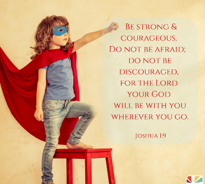 Joshua 1:9 Be Strong Courageous