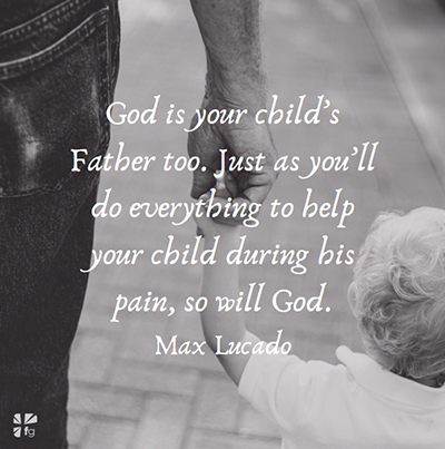God Is Your Child 's Father Too - FaithGateway
