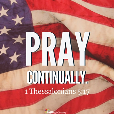 Pray continually. Be American.