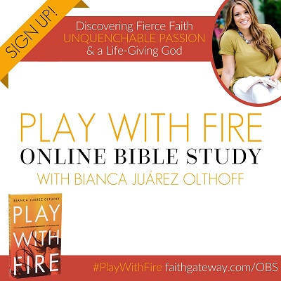 Play With Fire Bianca Online Bible Study FaithGateway