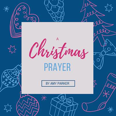 christmas prayer amy parker 400x400