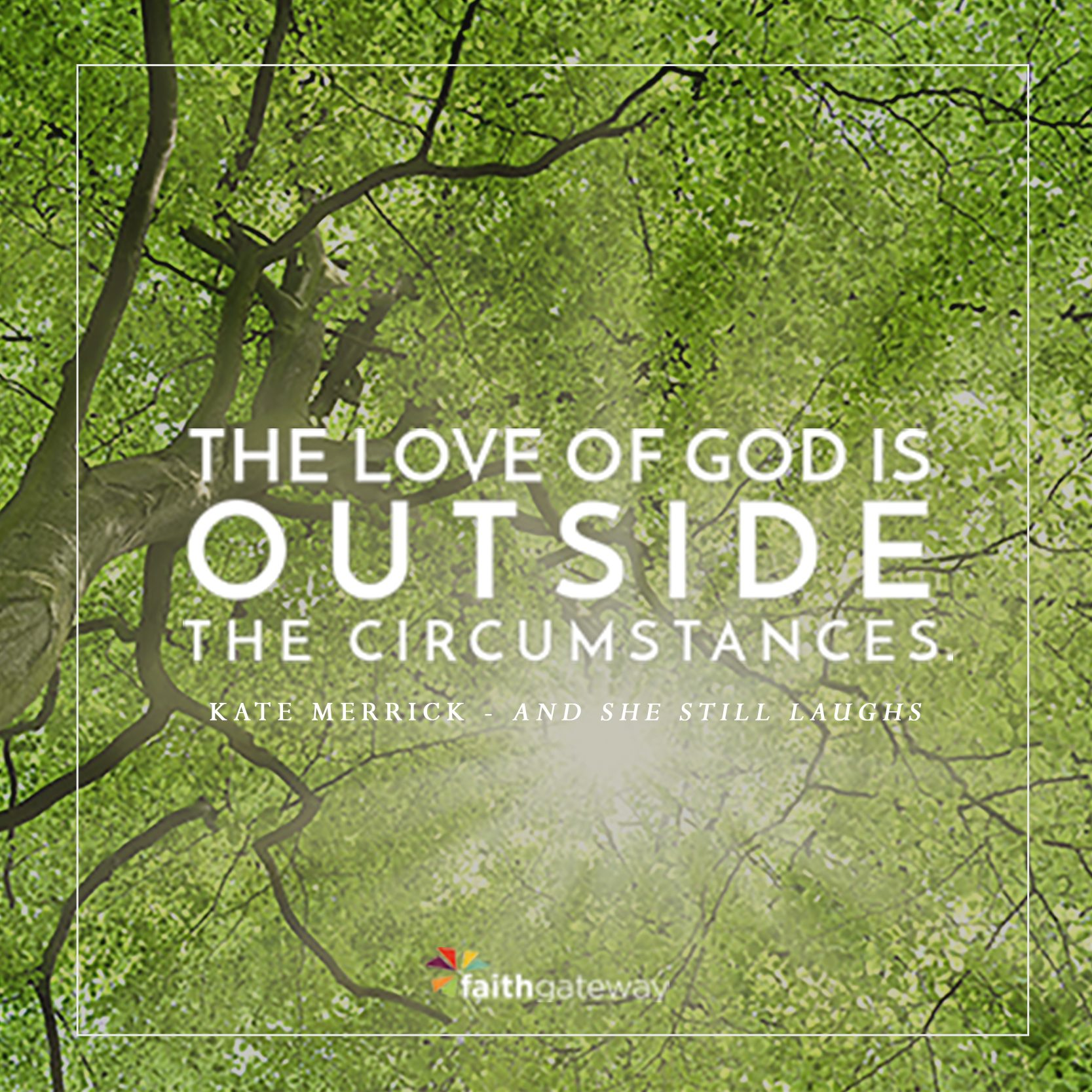 God's love is outside the circumstances