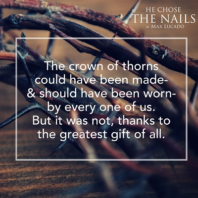 He Chose The Nails He Chose To Be One Of Us Faithgateway