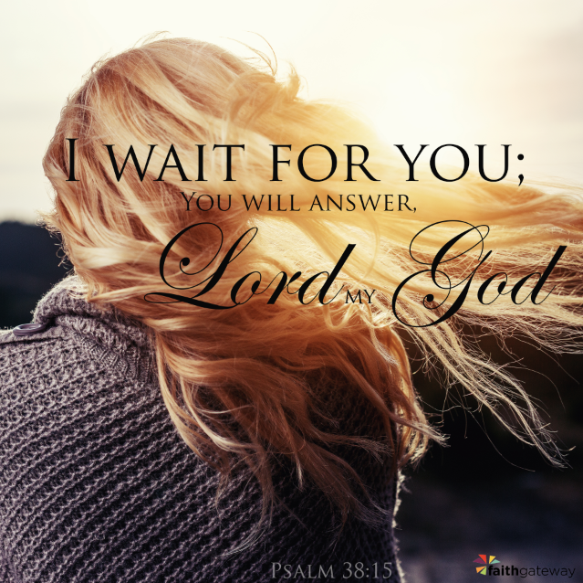 When Your Prayers Bounce Off the Ceiling: Wait on the Lord