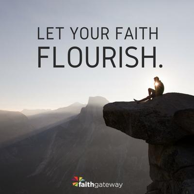 Have flourishing faith