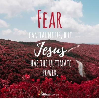 Fear must fall, Jesus has the power