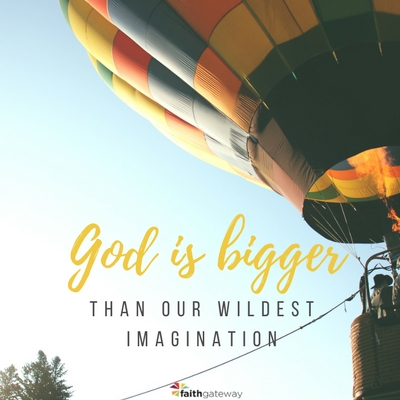 God is bigger than we can even understand