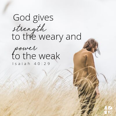 God gives strength to the weary