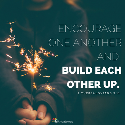 Encouragement: build each other up