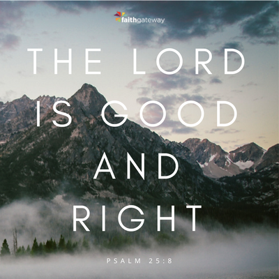 The Lord is good and right even through grief
