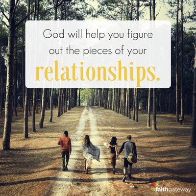 God will help you navigate your relationships.