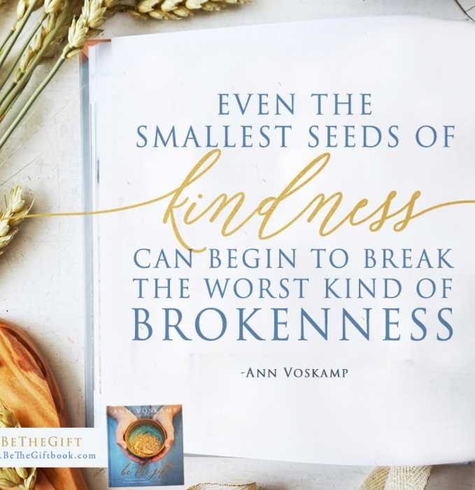 Be the Gift by Ann Voskamp