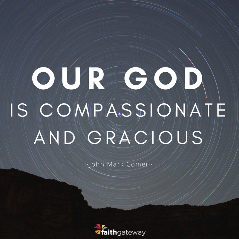 Our compassionate and gracious God shows us mercy