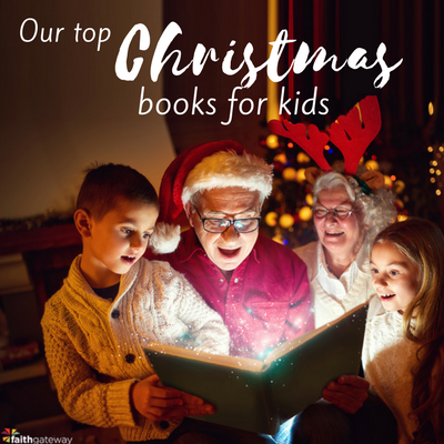 Our Favorite Christmas Books For Kids Faithgateway