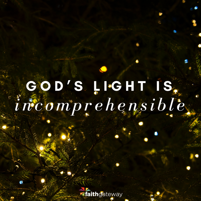 He is the light of the world.