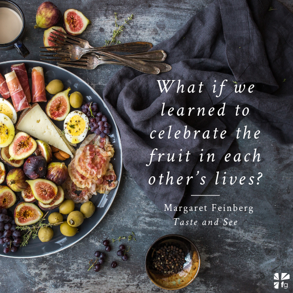 A Plate of Sweet and Succulent Figs - Taste and See by Margaret Feinberg