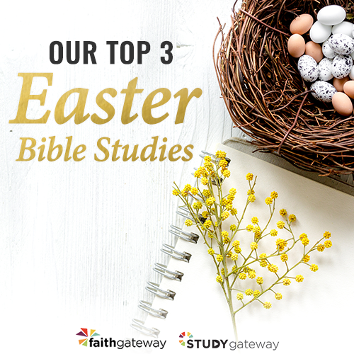 Our Top 3 Easter Bible Studies | Best Bible Studies for Easter