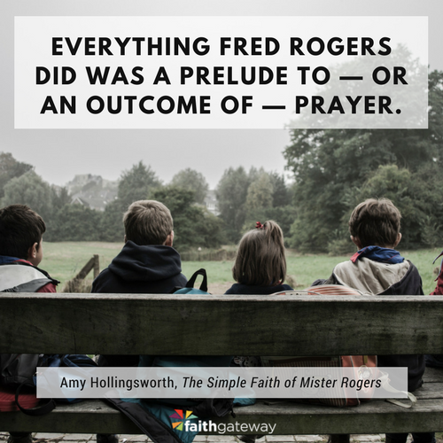 The Simple Faith Of Mister Rogers   Amy Hollingsworth