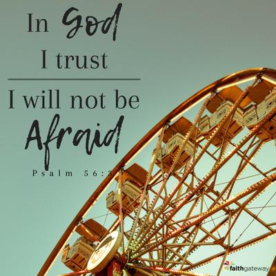 I will not be Afraid...