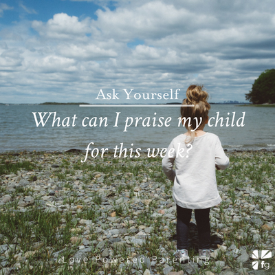 What can you praise your child for this week?