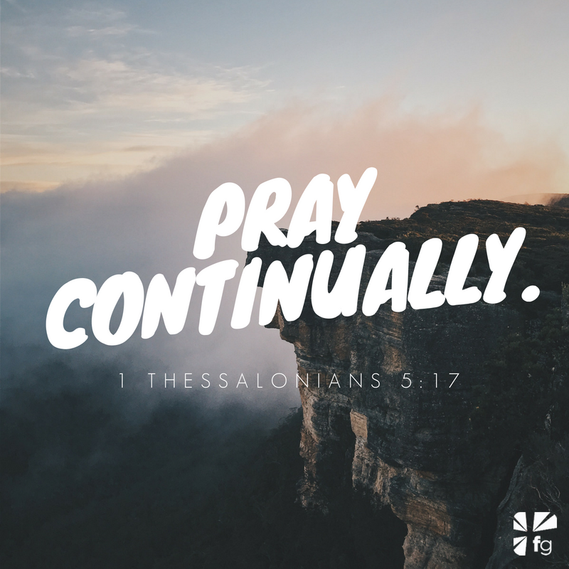 Pray continually.