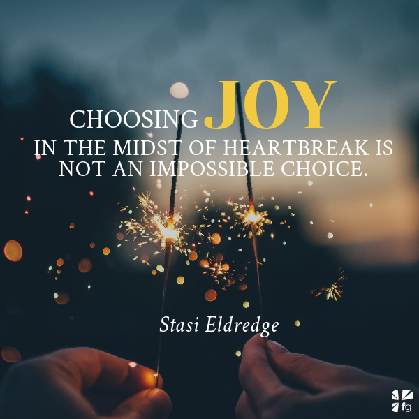 Choose Joy as a Choice to Love | Defiant Joy by Stasi Eldredge