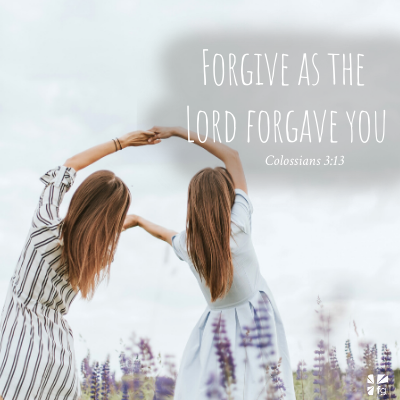 """Forgive as the Lord forgave you"" Colossians 3:13"