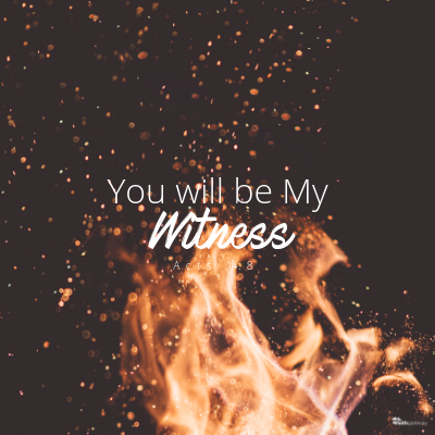 You will be my Witness