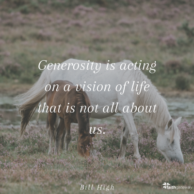Generosity is acting of a vision of life