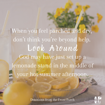 God may have planted a lemonade stand for you