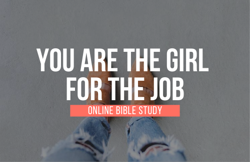 Worship on a Mission: You are the Girl for the Job OBS