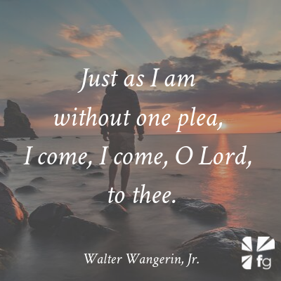 Just as I am without one plea, I come, I come, O Lord, to thee.