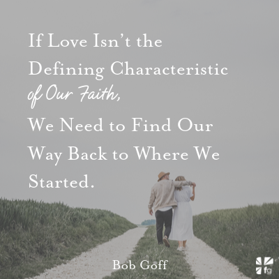 If Love Isn't the Defining Characteristic of Our Faith