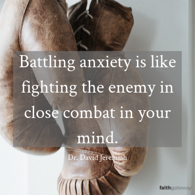 Battling anxiety is like fighting the enemy