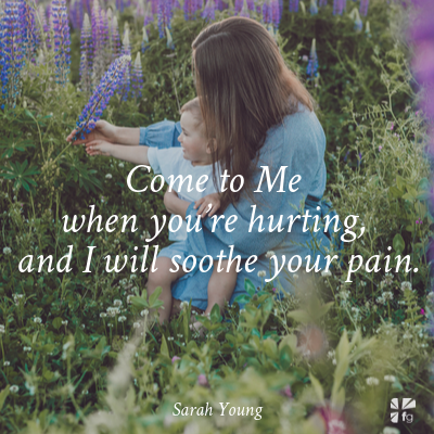 come to me when you're hurting