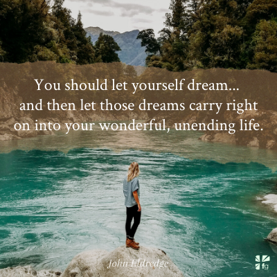 Let yourself dream
