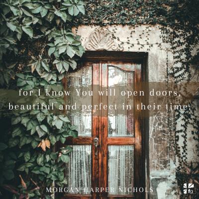 You will open doors