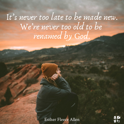 It's never too late to be made new.