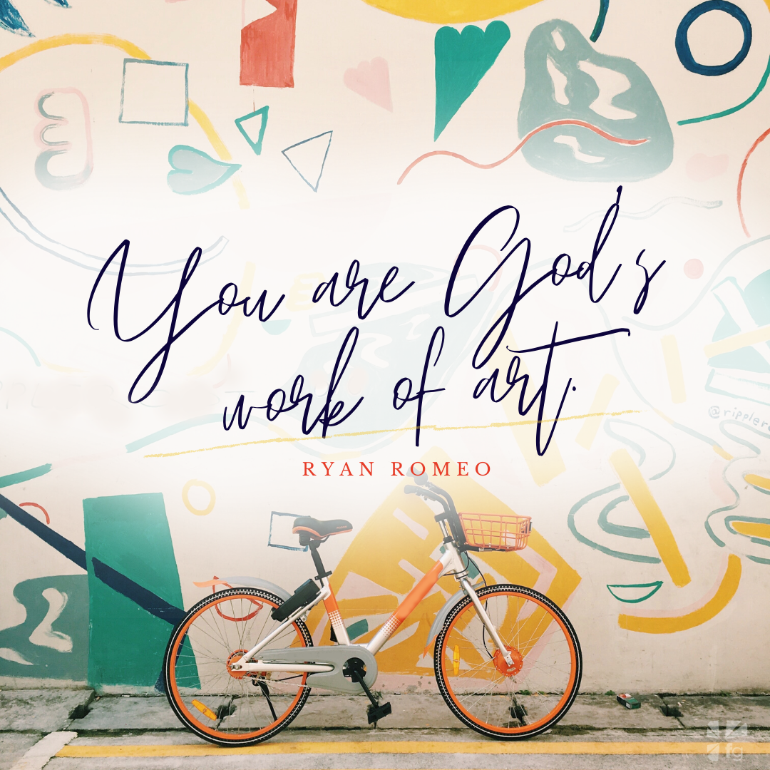 You are God's work of art