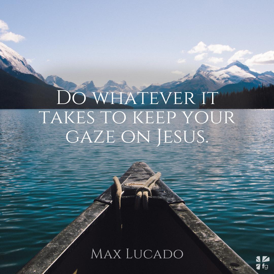 Gaze on Jesus